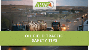 Oil Field Traffic Safety Tips