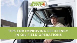 Tips for Improving Efficiency in Oil Field Operations (1)